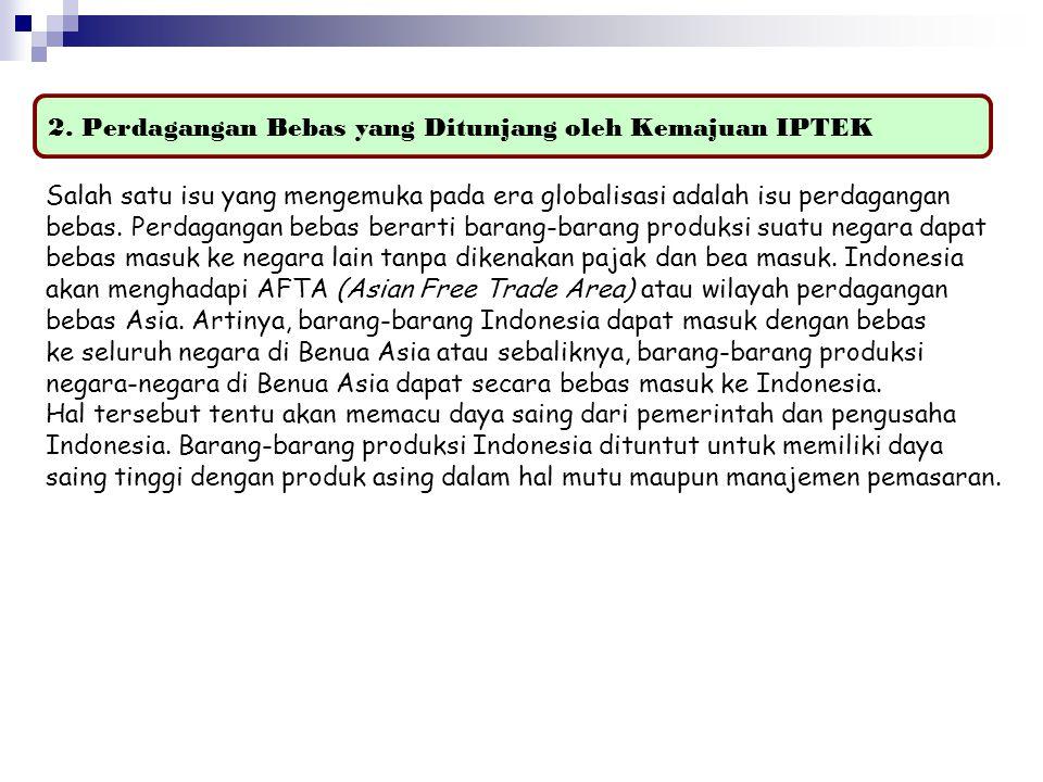 2. Perdagangan Bebas yang Ditunjang oleh Kemajuan IPTEK