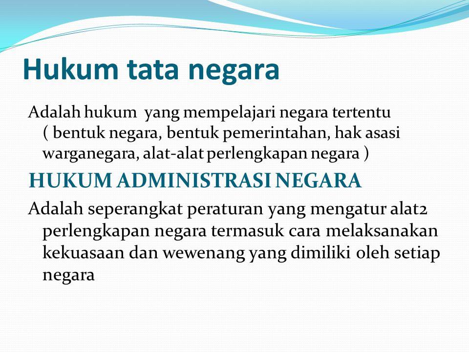 Hukum tata negara HUKUM ADMINISTRASI NEGARA