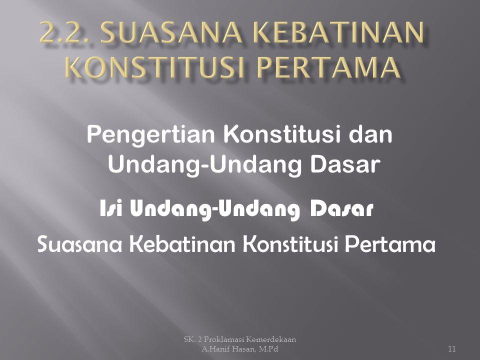 2.2. SUASANA KEBATINAN KONSTITUSI PERTAMA