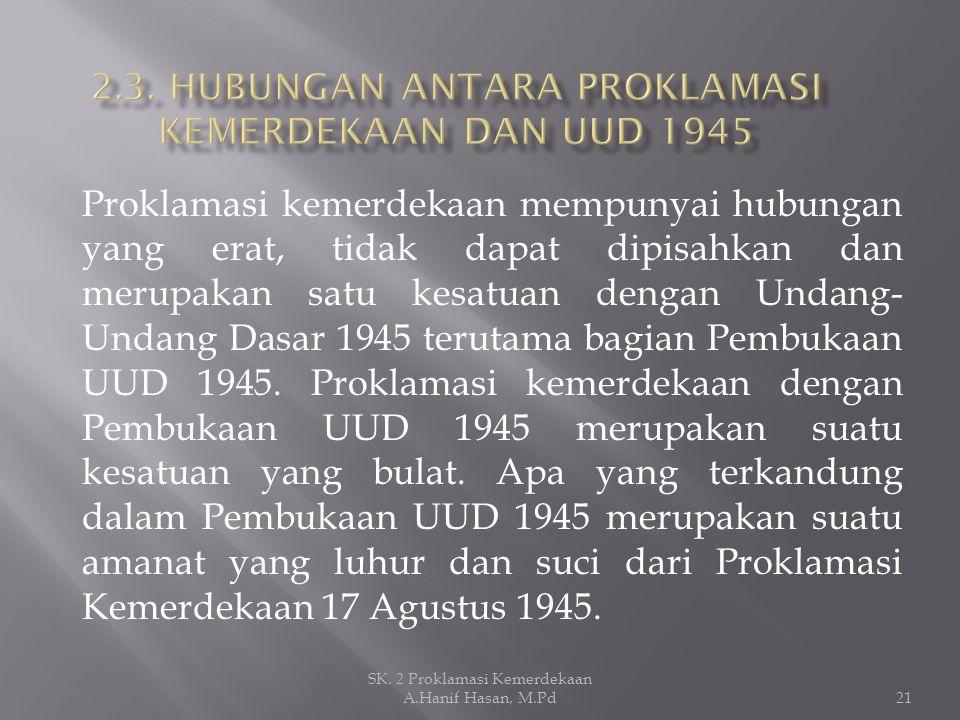 2.3. HUBUNGAN ANTARA PROKLAMASI KEMERDEKAAN DAN UUD 1945