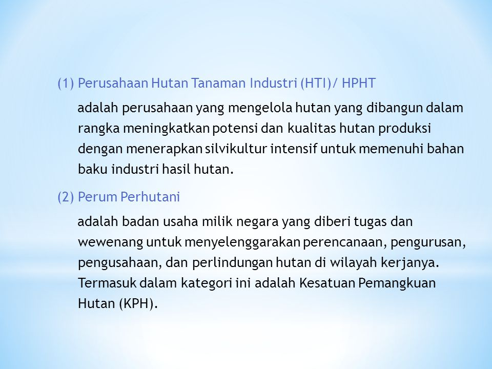 (1) Perusahaan Hutan Tanaman Industri (HTI)/ HPHT