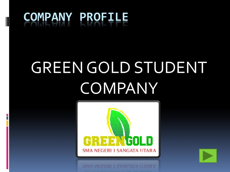 GREEN GOLD STUDENT COMPANY