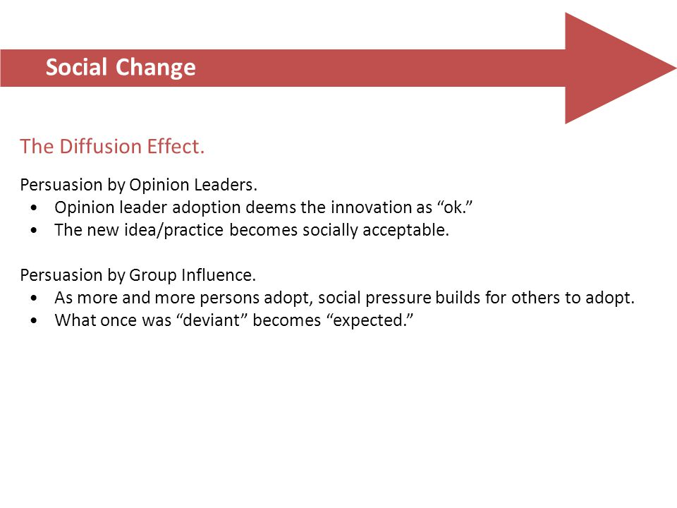 Social Change The Diffusion Effect. Persuasion by Opinion Leaders.