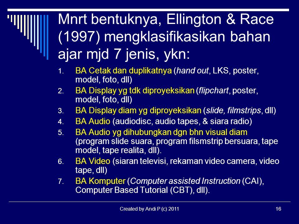 Mnrt bentuknya, Ellington & Race (1997) mengklasifikasikan bahan ajar mjd 7 jenis, ykn: