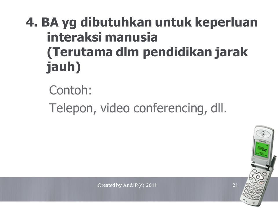Telepon, video conferencing, dll.