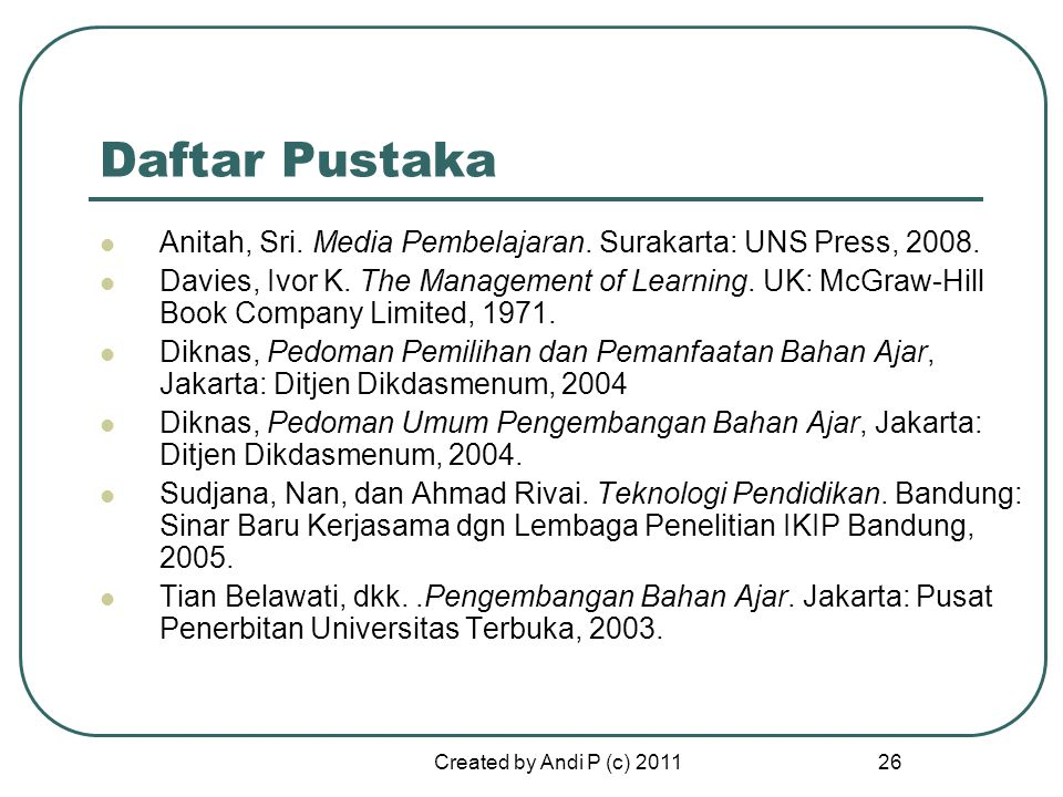 Daftar Pustaka Anitah, Sri. Media Pembelajaran. Surakarta: UNS Press, 2008.