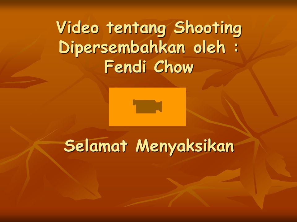 Video tentang Shooting Dipersembahkan oleh : Fendi Chow Selamat Menyaksikan