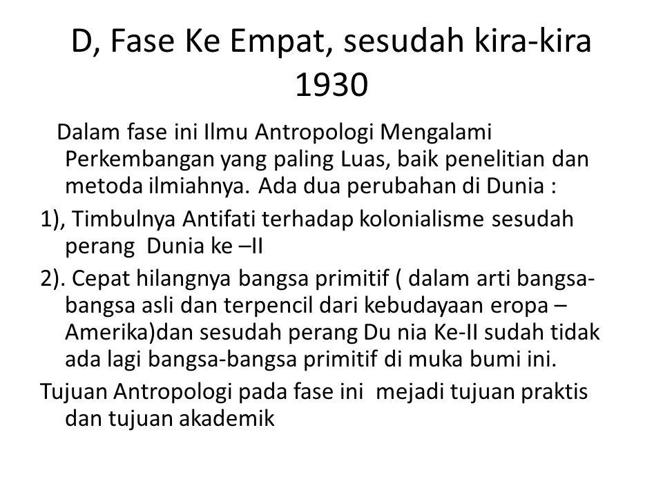 D, Fase Ke Empat, sesudah kira-kira 1930