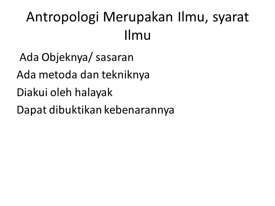 Antropologi Merupakan Ilmu, syarat Ilmu