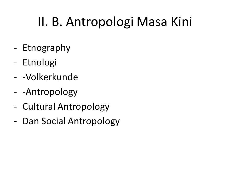 II. B. Antropologi Masa Kini