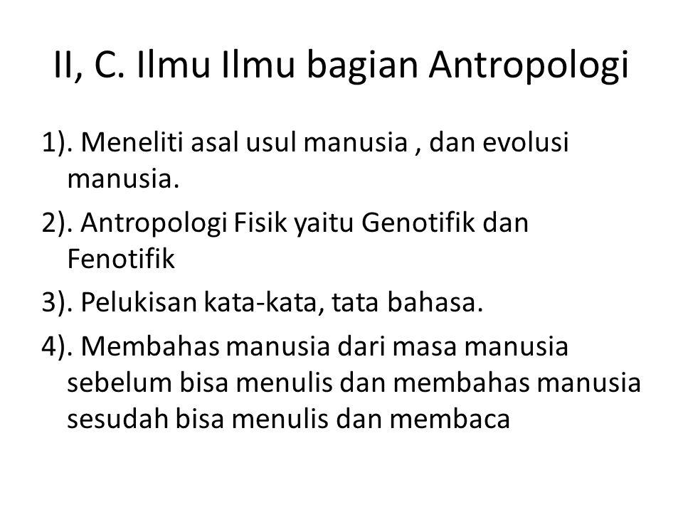 II, C. Ilmu Ilmu bagian Antropologi