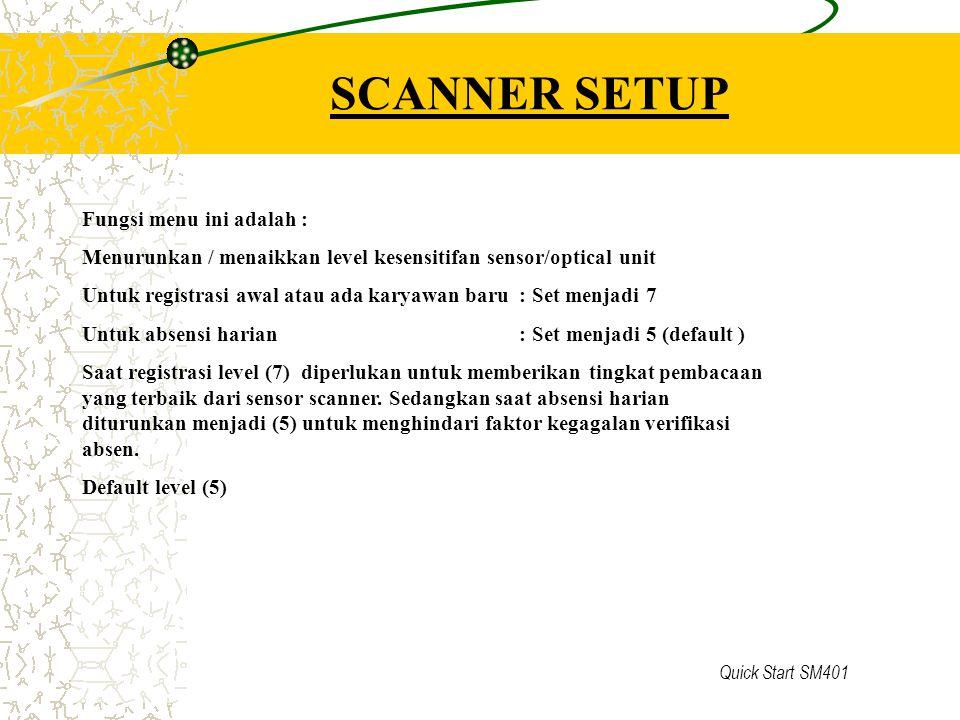 SCANNER SETUP Fungsi menu ini adalah :