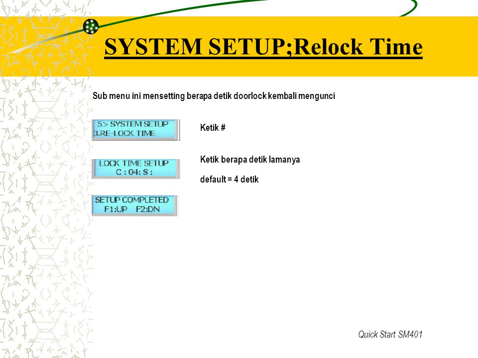 SYSTEM SETUP;Relock Time