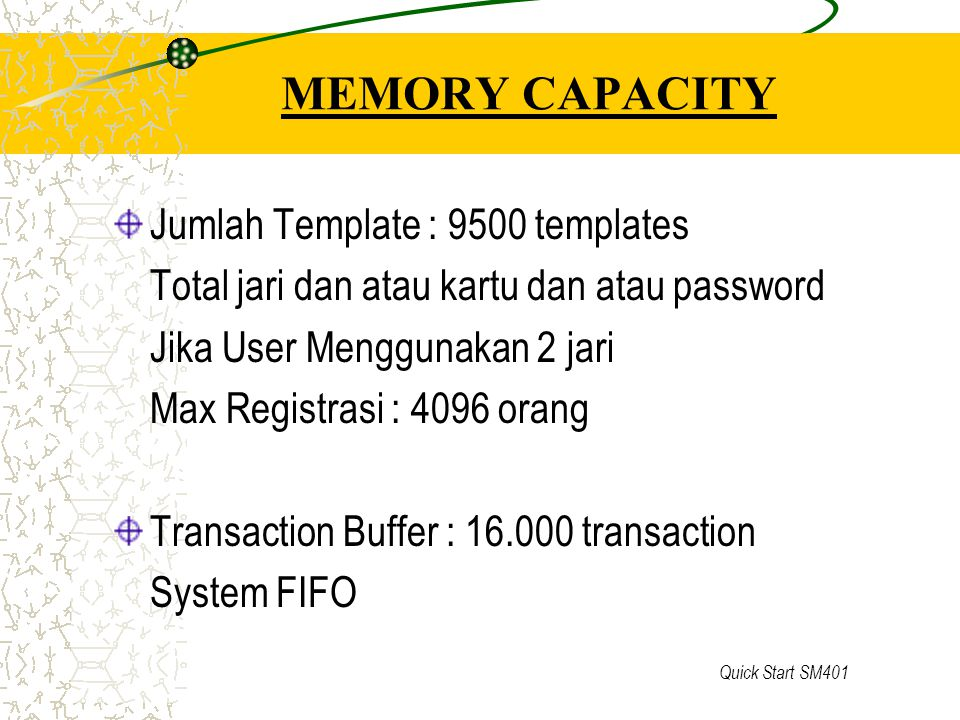 MEMORY CAPACITY Jumlah Template : 9500 templates