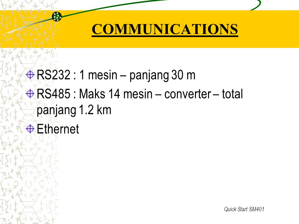 COMMUNICATIONS RS232 : 1 mesin – panjang 30 m