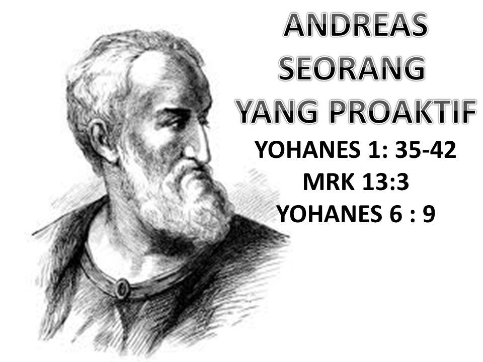 ANDREAS SEORANG YANG PROAKTIF