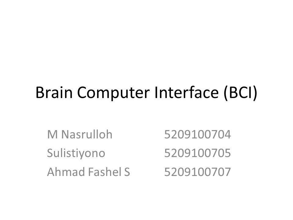 Brain Computer Interface (BCI)
