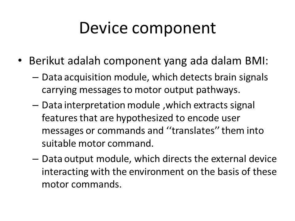 Device component Berikut adalah component yang ada dalam BMI: