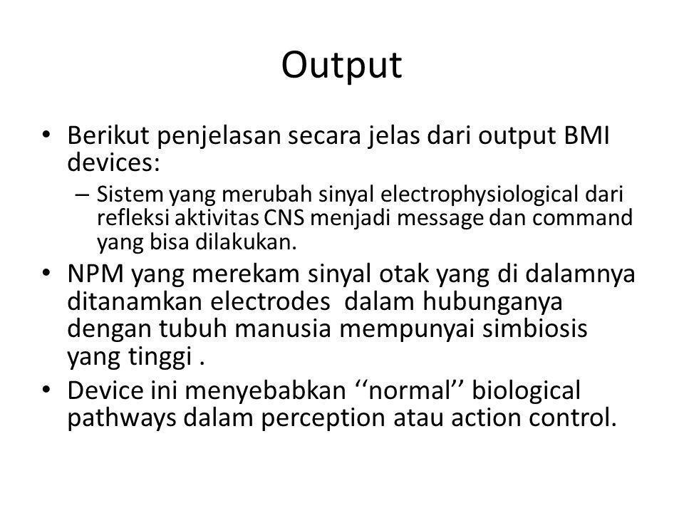 Output Berikut penjelasan secara jelas dari output BMI devices:
