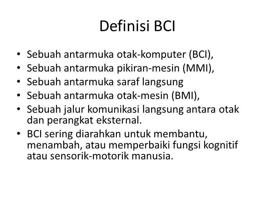 Definisi BCI Sebuah antarmuka otak-komputer (BCI),