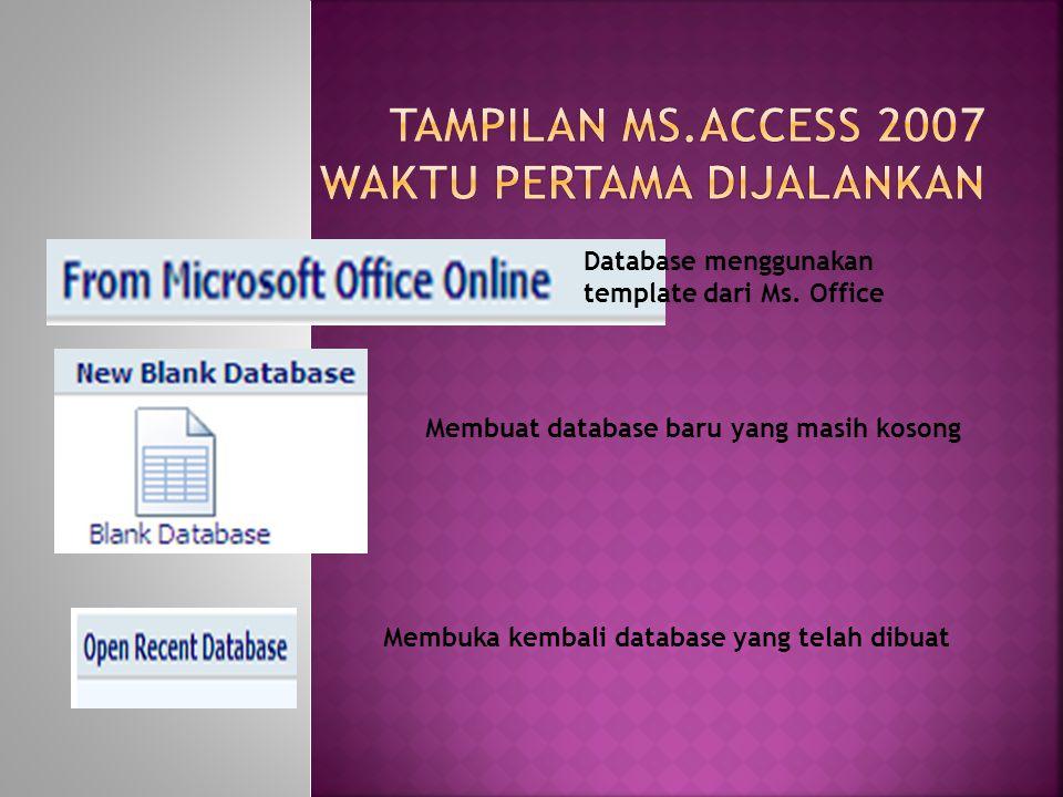 Tampilan Ms.Access 2007 waktu pertama dijalankan