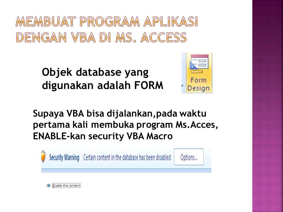 Membuat program aplikasi dengan VBA di Ms. Access