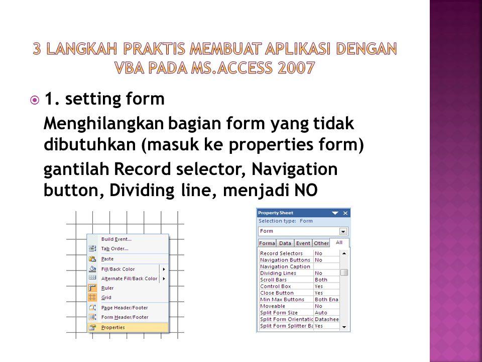 3 langkah praktis membuat aplikasi dengan VBA pada Ms.access 2007