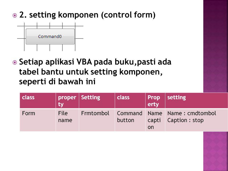 2. setting komponen (control form)