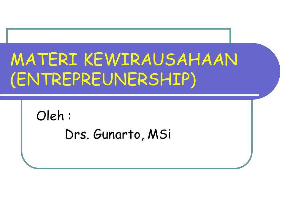 MATERI KEWIRAUSAHAAN (ENTREPREUNERSHIP)