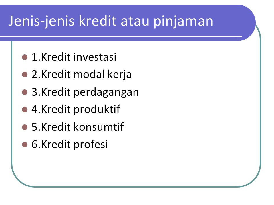 Jenis-jenis kredit atau pinjaman
