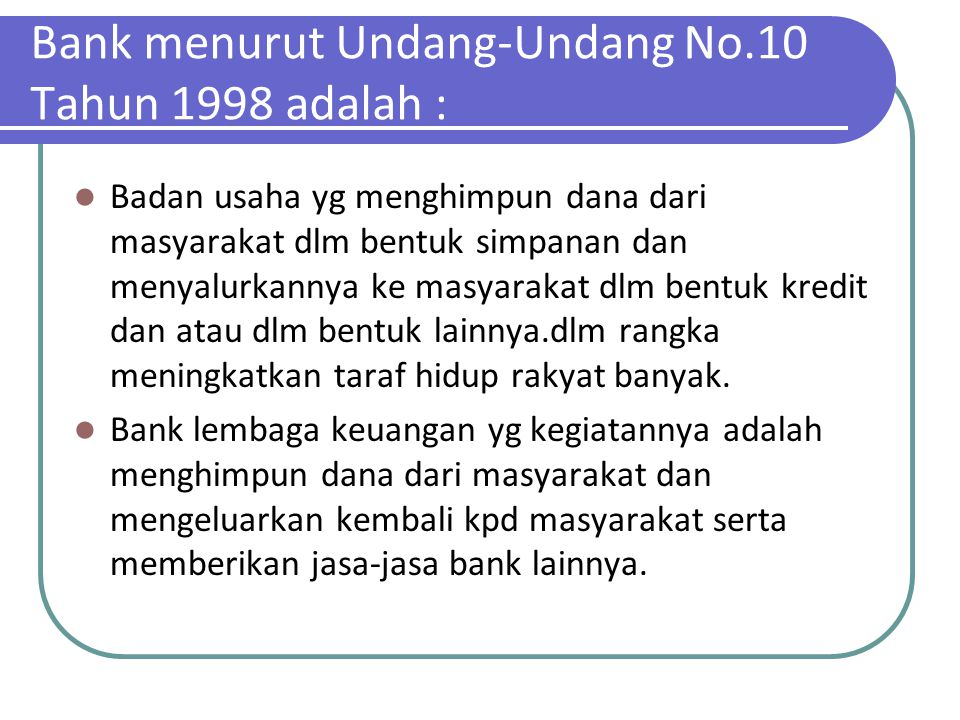 Bank menurut Undang-Undang No.10 Tahun 1998 adalah :