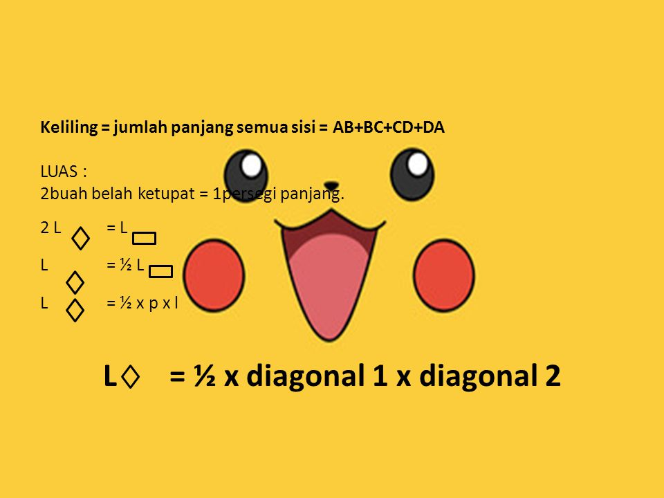 L = ½ x diagonal 1 x diagonal 2