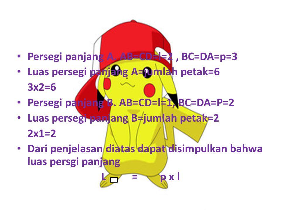 Persegi panjang A. AB=CD=l=2 , BC=DA=p=3