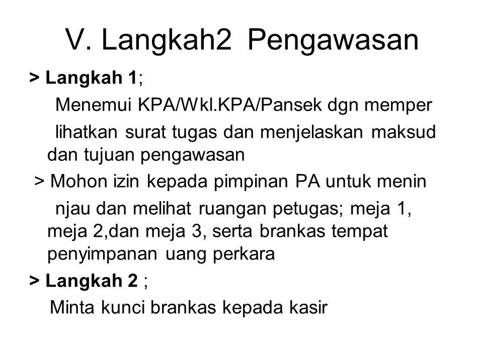 V. Langkah2 Pengawasan > Langkah 1;