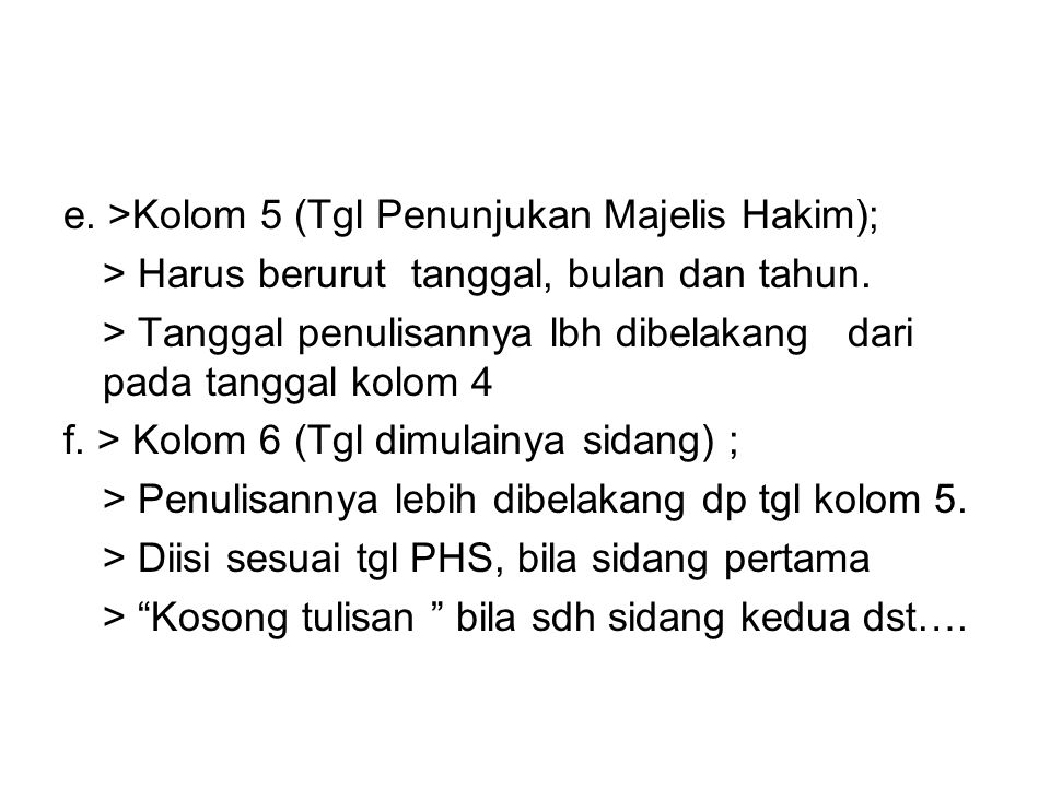e. >Kolom 5 (Tgl Penunjukan Majelis Hakim);