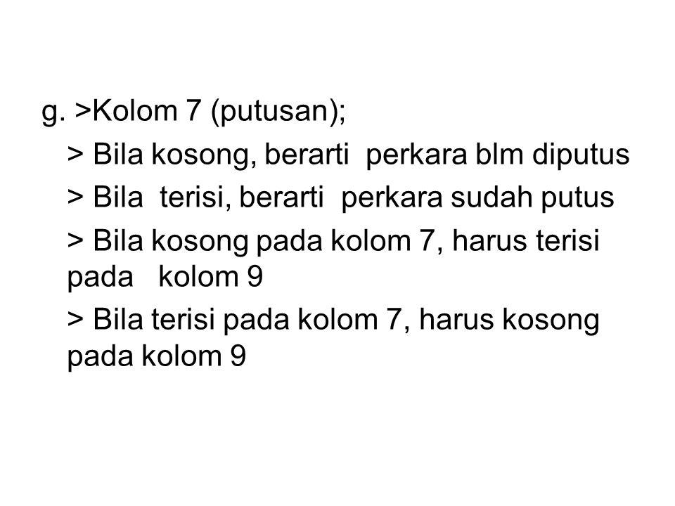 g. >Kolom 7 (putusan);