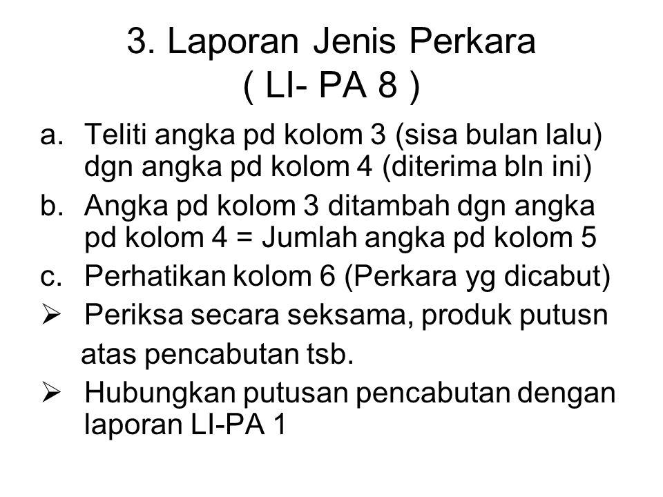 3. Laporan Jenis Perkara ( LI- PA 8 )