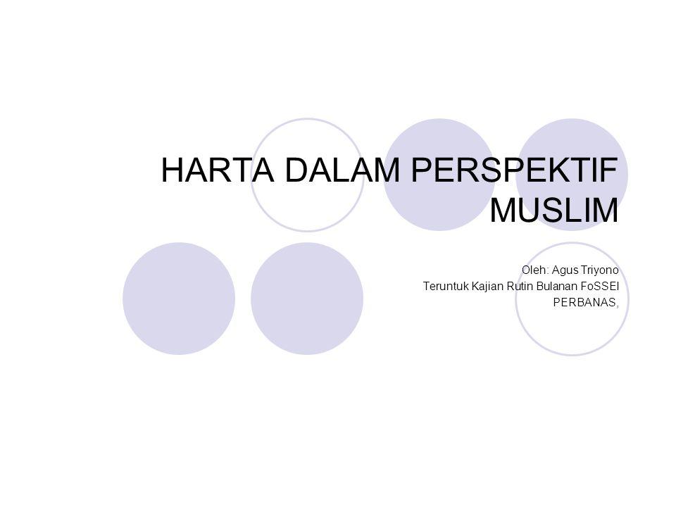 HARTA DALAM PERSPEKTIF MUSLIM