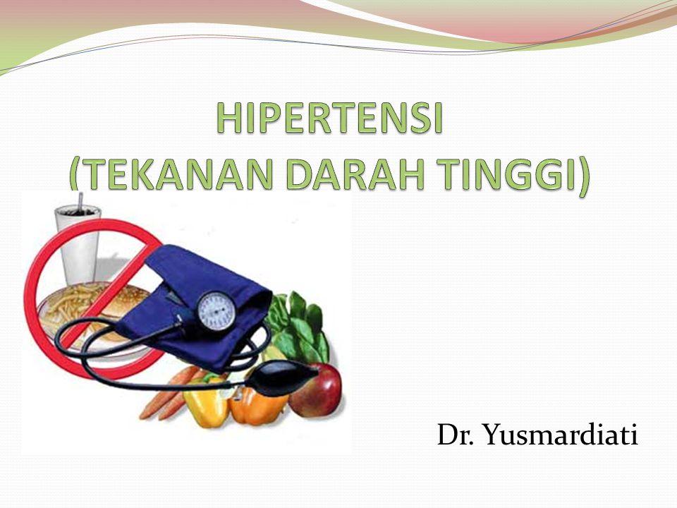 HIPERTENSI (TEKANAN DARAH TINGGI)