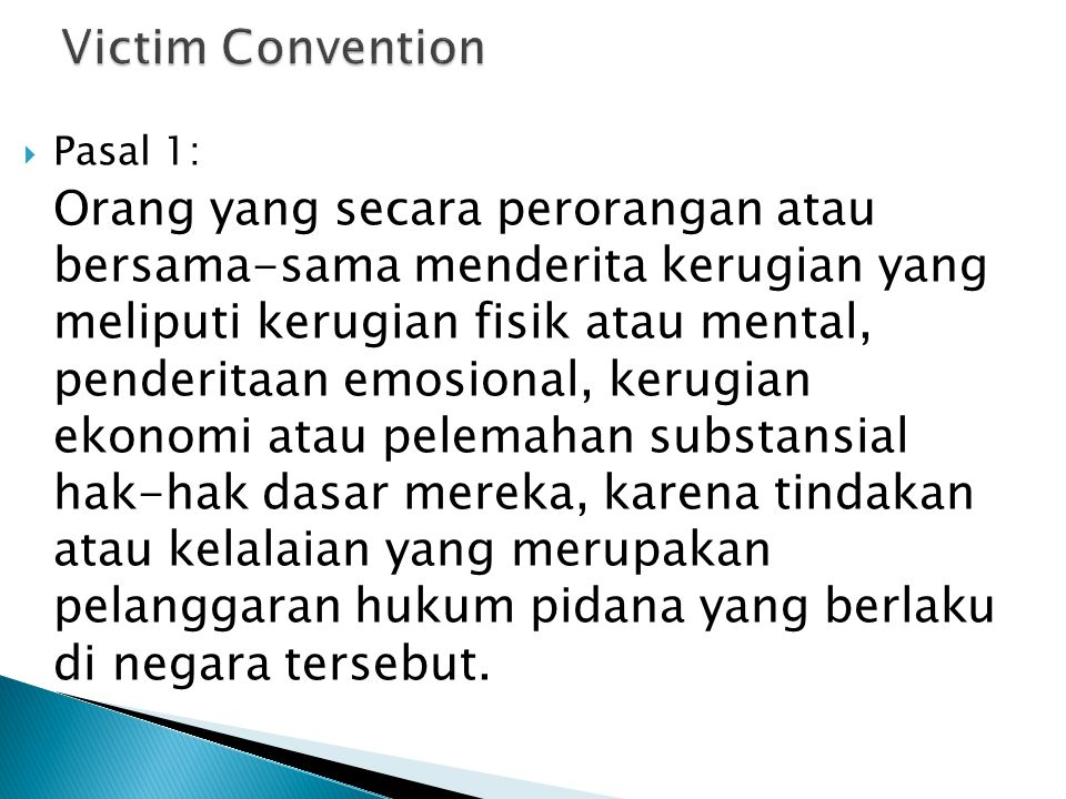 Victim Convention Pasal 1: