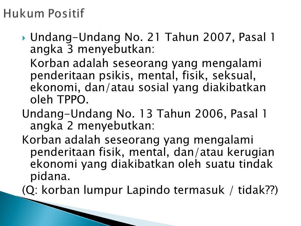 Hukum Positif Undang-Undang No. 21 Tahun 2007, Pasal 1 angka 3 menyebutkan:
