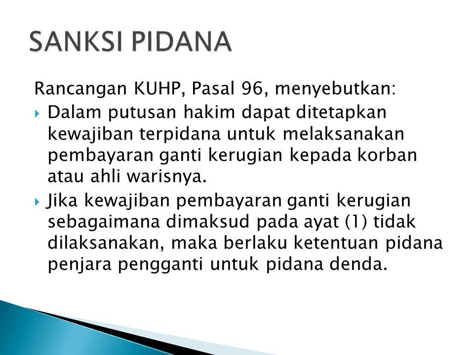 SANKSI PIDANA Rancangan KUHP, Pasal 96, menyebutkan: