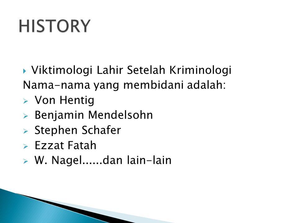 HISTORY Viktimologi Lahir Setelah Kriminologi