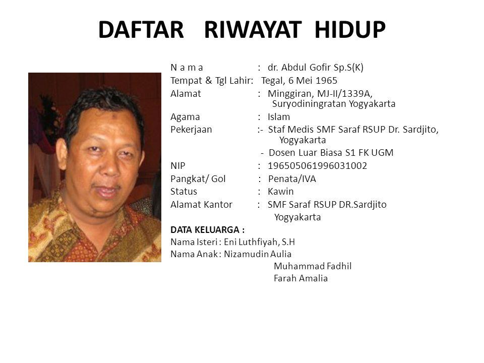 DAFTAR RIWAYAT HIDUP N a m a : dr. Abdul Gofir Sp.S(K)