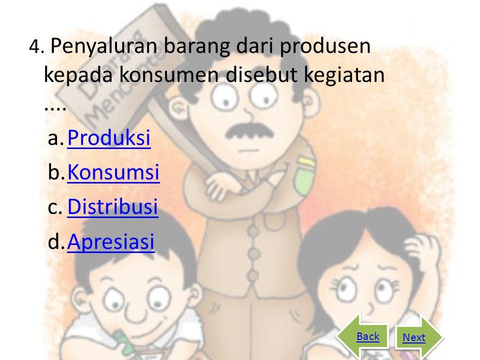 Produksi Konsumsi Distribusi Apresiasi
