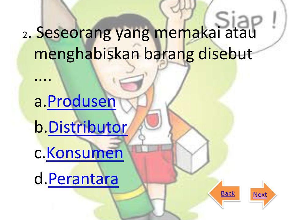 Produsen Distributor Konsumen Perantara