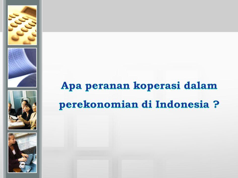 Apa peranan koperasi dalam perekonomian di Indonesia