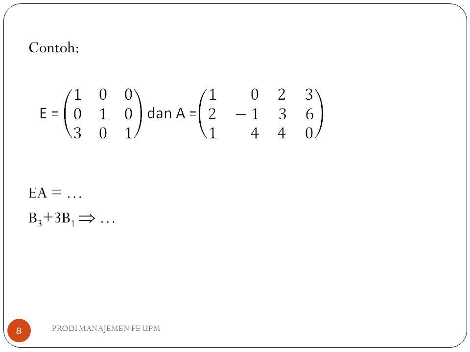 Contoh: EA = … B3+3B1  … PRODI MANAJEMEN FE UPM