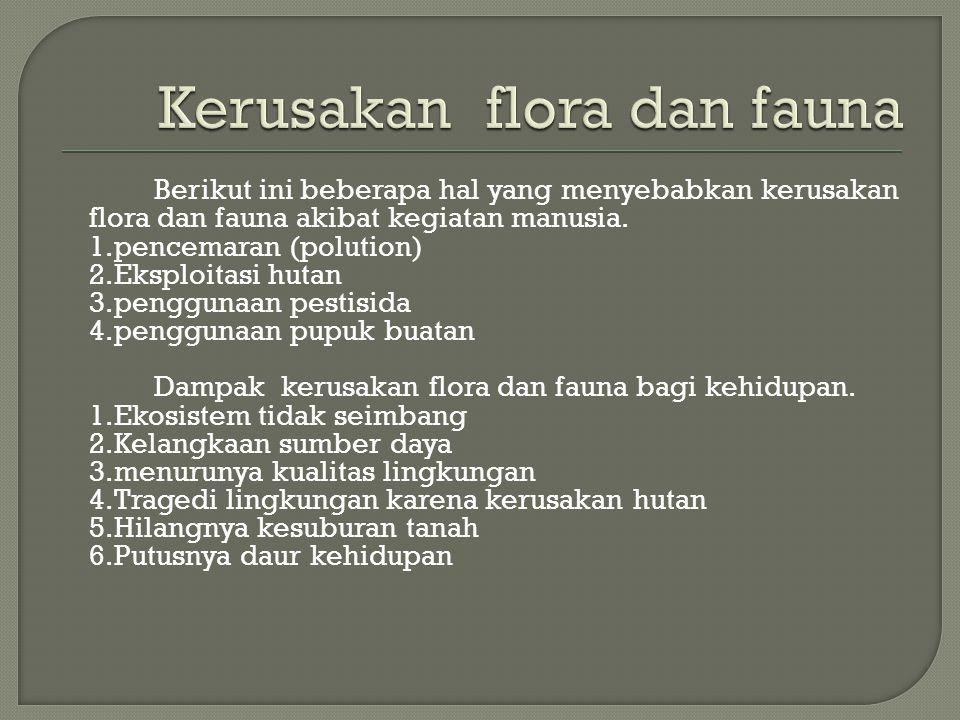 Kerusakan flora dan fauna