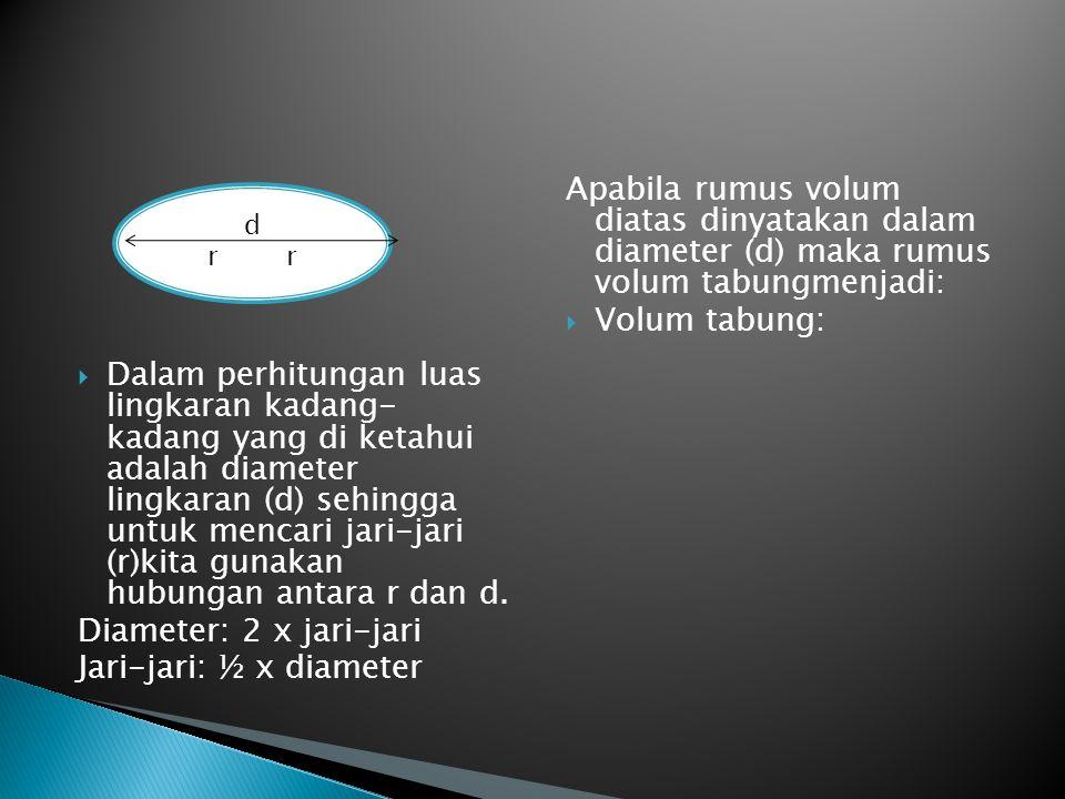Jari-jari: ½ x diameter